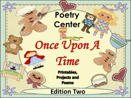 Poetry Center Edition Two. Once Upon a Time is an early primary unit that uses fairy tales to help teach the difference between fiction and non-fiction,