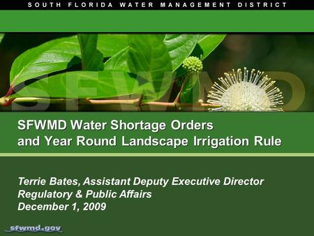 SFWMD Water Shortage Orders and Year Round Landscape Irrigation Rule SFWMD Water Shortage Orders and Year Round Landscape Irrigation Rule Terrie Bates,