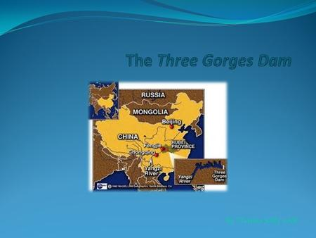 The Three Gorges Dam By Charlee Saffy 6AK.