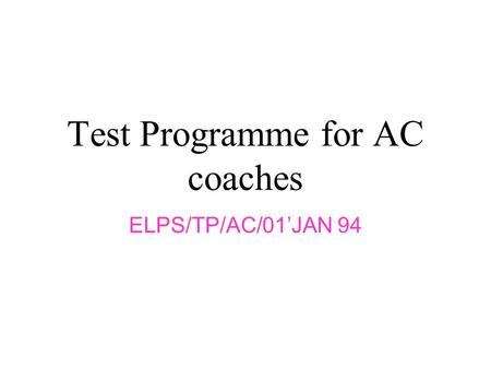 Test Programme for AC coaches ELPS/TP/AC/01'JAN 94.