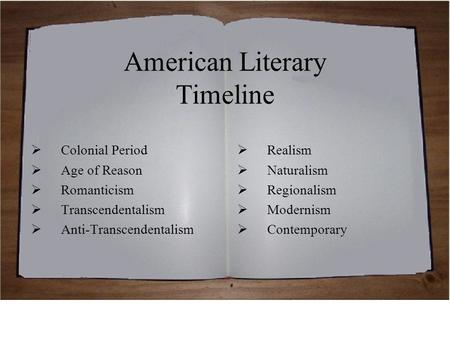 american literary periods Introduction to english and american literature and commonwealth period 1688-1750 frequently goes back to literary ideas and ideals of this period.