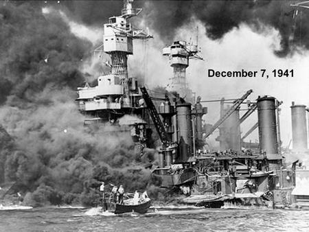 December 7, 1941. 4 Battleship Sunk 4 Battleships Incapacitated.