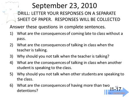 September 23, 2010 IOT POLY ENGINEERING I1-17 DRILL: LETTER YOUR RESPONSES ON A SEPARATE SHEET OF PAPER. RESPONSES WILL BE COLLECTED Answer these questions.