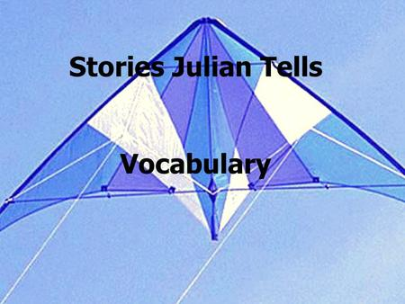Stories Julian Tells Vocabulary. Beyond past Collection Similar items chosen to save.