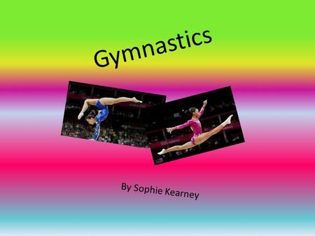 Gymnastics By Sophie Kearney. Contest Page 1. How to do a back walkover Page 2. How to do a front walkover Page 3. How to do a cartwheel Page 4. How to.