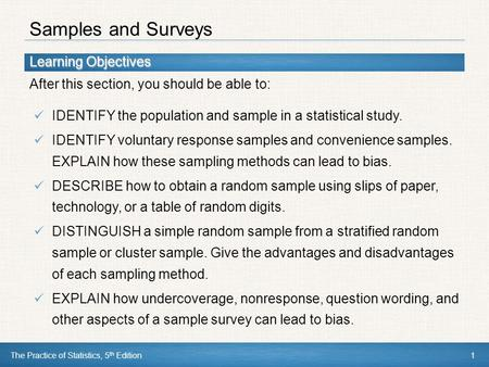 Learning Objectives After this section, you should be able to: The Practice of Statistics, 5 th Edition1 IDENTIFY the population and sample in a statistical.