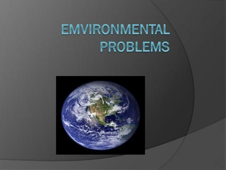 List of environmental problems  Global warming  Waste  Pollution  Ozone depletion.
