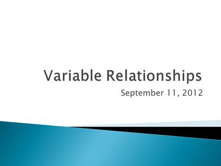 September 11, 2012.  A relationship refers to the correspondence between two variables.variables  two ways to view the relationship: the nature of the.