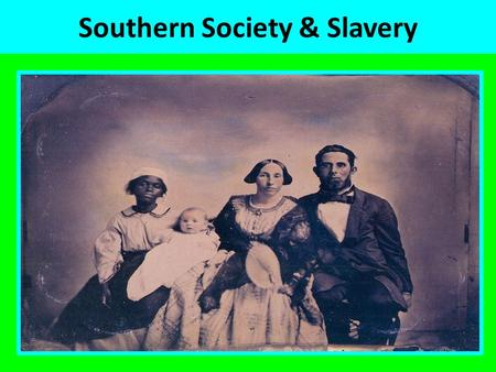 Southern Society & Slavery. Slave Labor in the South.