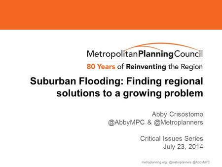 Metroplanning.org Suburban Flooding: Finding regional solutions to a growing problem Abby