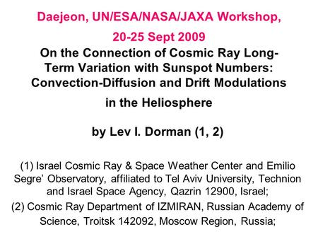 Daejeon, UN/ESA/NASA/JAXA Workshop, 20-25 Sept 2009 On the Connection of Cosmic Ray Long- Term Variation with Sunspot Numbers: Convection-Diffusion and.