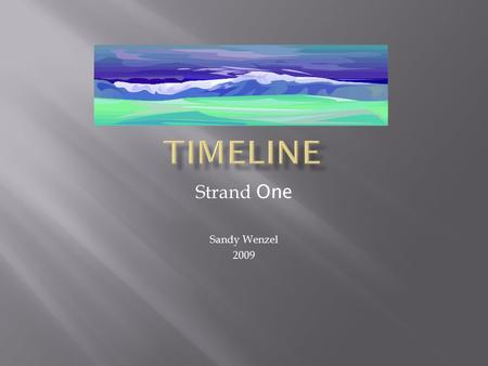 Strand One Sandy Wenzel 2009. Toffler (1980), argued:  Clashing events and trends are interrelated patterns that evolve civilization.  When one wave.