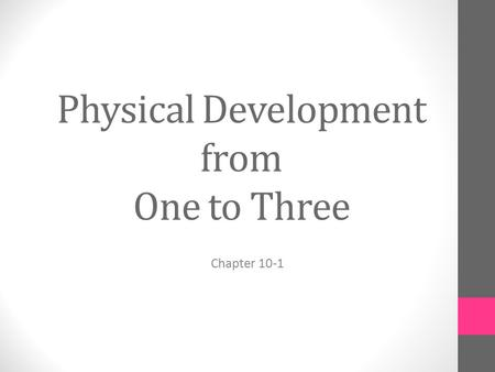 Physical Development from One to Three