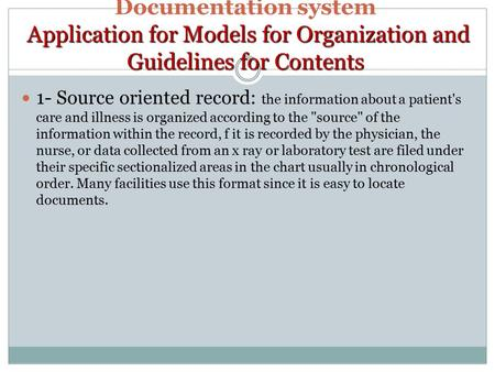 Application for Models for Organization and Guidelines for Contents Documentation system Application for Models for Organization and Guidelines for Contents.