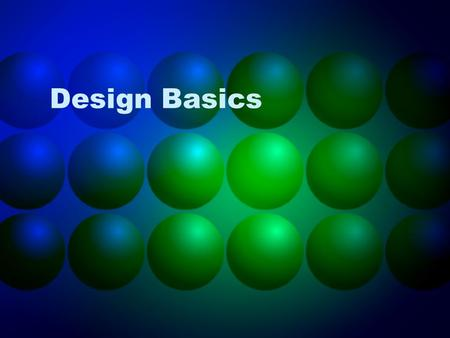 Design Basics. Standards MSENGR-TS-2 The students will develop an understanding of how the design process is used to develop a technological system. a)
