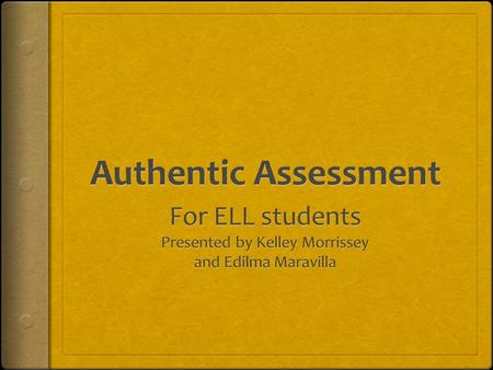 For ELL students Presented by Kelley Morrissey and Edilma Maravilla