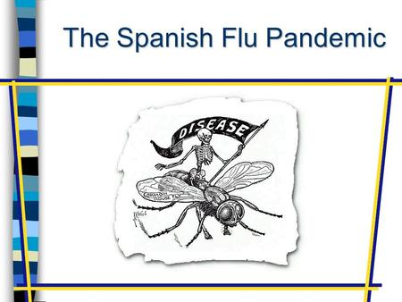 The Spanish Flu Pandemic. 1918 Spanish Flu n In the United States alone, 675,000 people died in the year 1918 alone from the so-called Spanish Flu. n.