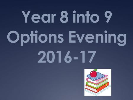 Year 8 into 9 Options Evening 2016-17. RATIONALE BEHIND THE MODEL 1.Curriculum design that meets the requirements of The Ebacc, a group of 'high value'