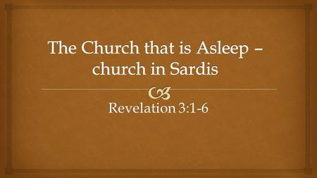 Revelation 3:1-6.   Introduction  Introduction – Background to Sardis.