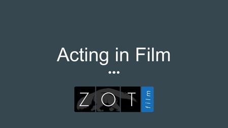Acting in Film. Differences Between Stage and Film Acting 1. Material Theatrical material is available and accessible to the public. The material has.