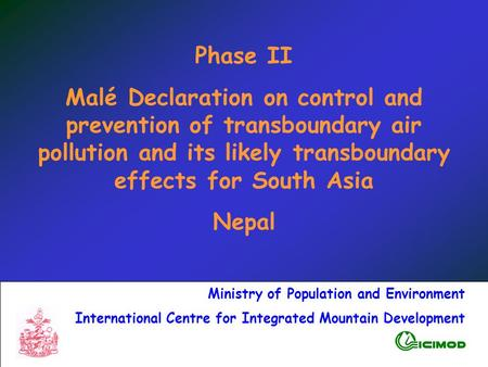Phase II Malé Declaration on control and prevention of transboundary air pollution and its likely transboundary effects for South Asia Nepal Ministry of.