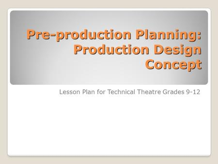 Pre-production Planning: Production Design Concept