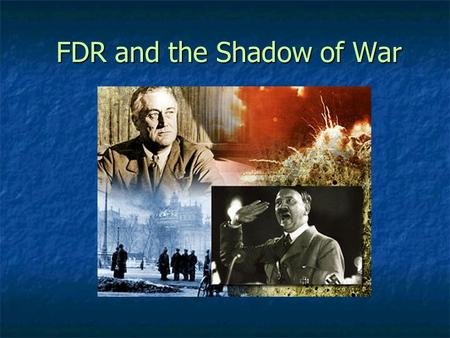 FDR and the Shadow of War. Totalitarianism A political system in which the government exercises complete control over its citizen ' s lives A political.