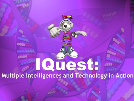 IQuest: Multiple Intelligences and Technology in Action.