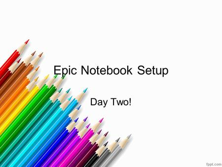 Epic Notebook Setup Day Two!. Class Expectations Beginning on page 1 You will add your copy of Mrs. Kelley's Science Classroom Expectations.