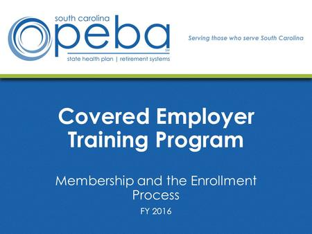 Covered Employer Training Program Membership and the Enrollment Process FY 2016.