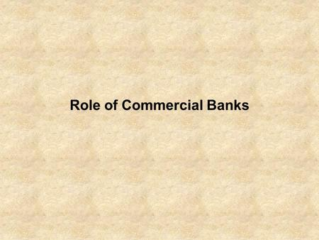Role of Commercial Banks. Types of investment banks.