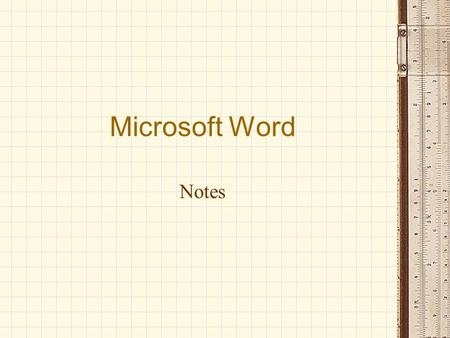 Microsoft Word Notes. Justified To justify your typing: –Highlight the information –Choose format –Paragraph –Use the dropdown menu next to alignment.