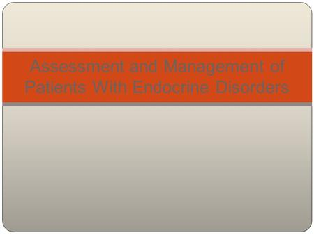 Assessment and Management of Patients With Endocrine Disorders.