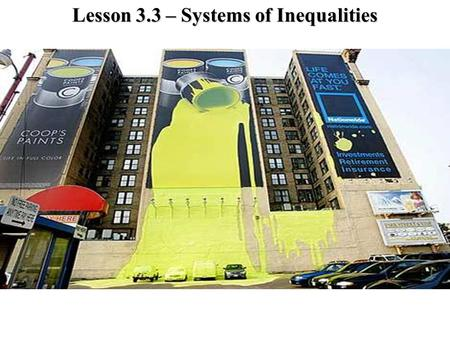 Lesson 3.3 – Systems of Inequalities. Systems of Linear Inequalities Ex 1)
