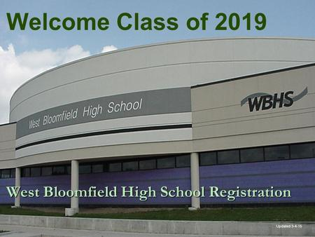 Welcome Class of 2019 Updated 3-4-15 West Bloomfield High School Registration.