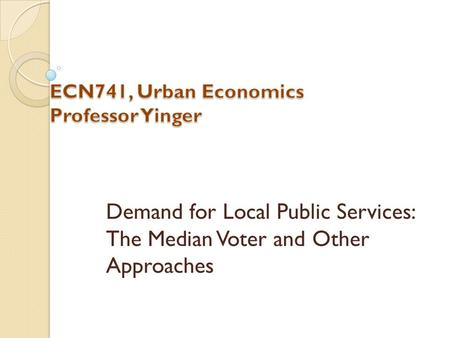 Demand for Local Public Services: The Median Voter and Other Approaches.