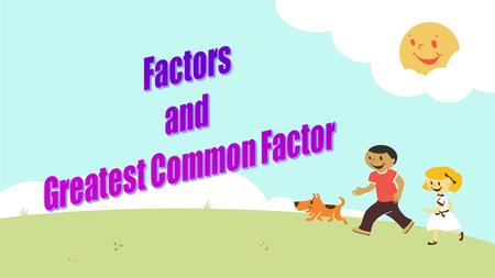 REMEMBER: What is a factor? What are the factors of 24?