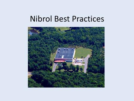 Nibrol Best Practices. 1)14 Year Relationship with OSHA Voluntary Program Yearly Inspection of the Facility Performed by Health & Safety Consultant Noise.