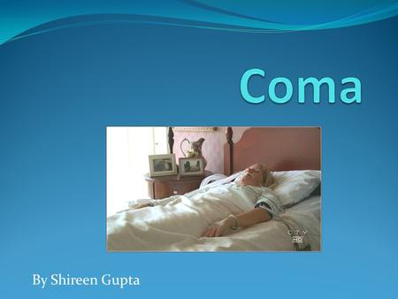 Coma By Shireen Gupta.