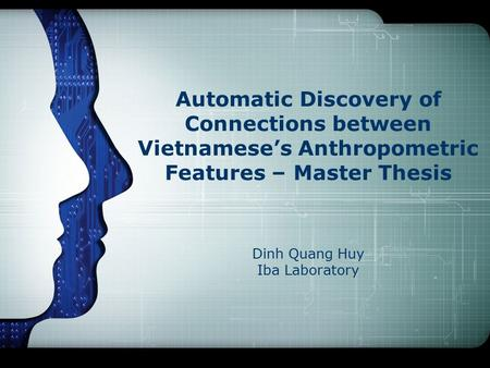 Automatic Discovery of Connections between Vietnamese's Anthropometric Features – Master Thesis Dinh Quang Huy Iba Laboratory.