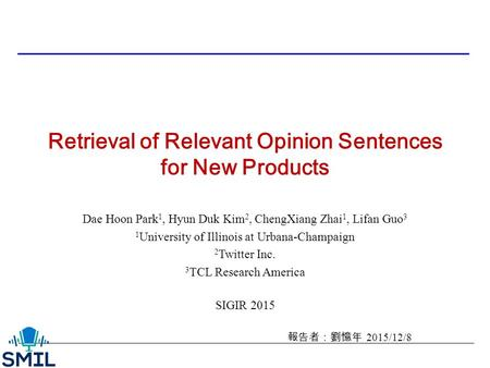 Retrieval of Relevant Opinion Sentences for New Products