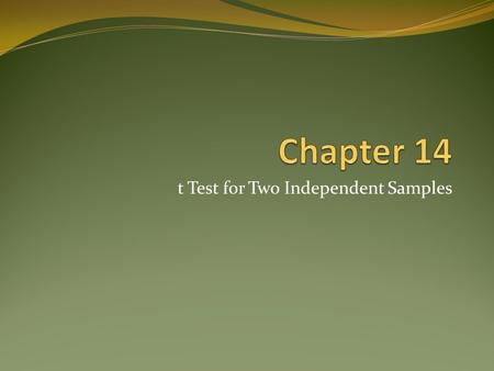 T Test for Two Independent Samples. t test for two independent samples Basic Assumptions Independent samples are not paired with other observations Null.
