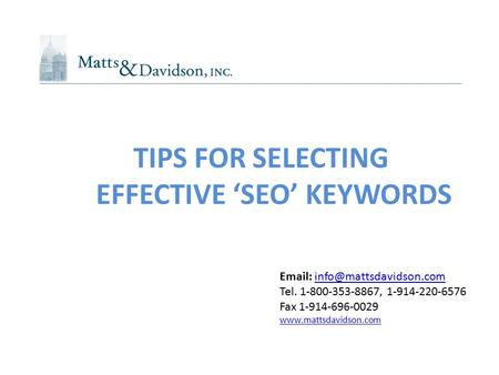 Tel. 1-800-353-8867, 1-914-220-6576 Fax 1-914-696-0029  TIPS FOR SELECTING EFFECTIVE.