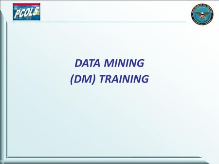 DATA MINING (DM) TRAINING