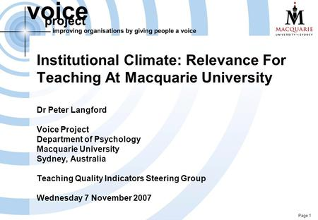 Page 1 Institutional Climate: Relevance For Teaching At Macquarie University Dr Peter Langford Voice Project Department of Psychology Macquarie University.