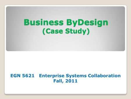 enterprise business process case study Enterprise business architecture in indonesia higher education: a case study roni yunis the business process in such a way that the impact on is.