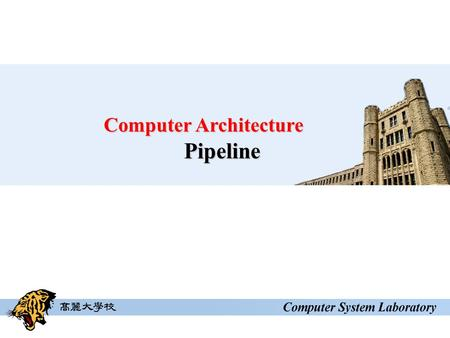 Computer Architecture Pipeline. Motivation  Non-pipelined design  Single-cycle implementation  The cycle time depends on the slowest instruction 