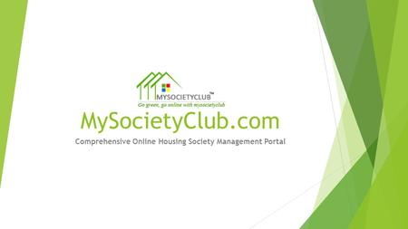 MySocietyClub.com Comprehensive Online Housing Society Management Portal.