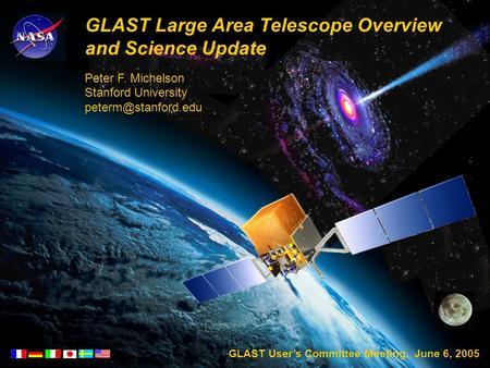 ESAC_3_24_05.ppt 1 GLAST Large Area Telescope Overview and Science Update Peter F. Michelson Stanford University GLAST User's Committee.