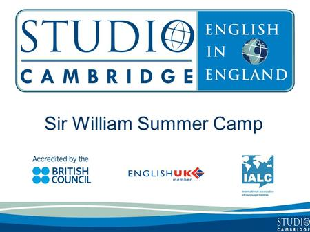 Sir William Summer Camp. Studio Cambridge - An Overview Studio Cambridge is the oldest English Language School in Cambridge, England We are not part of.